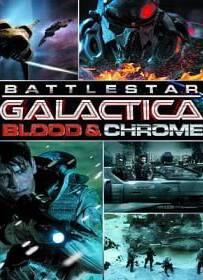 Battlestar Galactica: Blood & Chrome (2012) สงครามจักรกลถล่มจักรวาล