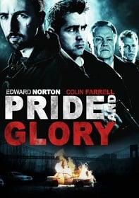 Pride and Glory : (2008) คู่ระห่ำผงาดเกียรติ