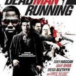 Dead Man Running (2009) หลังชนฝาเดินหน้าลุย