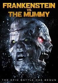 Frankenstein vs. The Mummy (2015) แฟรงเกนสไตน์ ปะทะ มัมมี่ซ์