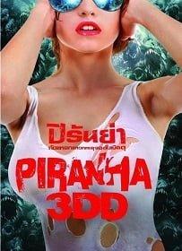 Piranha 3DD 2012 ปิรันย่า 2 กัดแหลกแหวกทะลุจอ ดับเบิลดุ