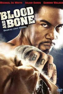 Blood and Bone 2009 โคตรคนกำปั้นสั่งตาย