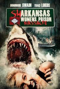 Sharkansas Women s Prison Massacre (2015) อสูรฉลามกัดคุกแตก