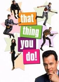 That Thing You Do 1996 แด็ท ธิง ยู ดู ฝันให้เป็นดาว