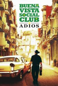 Buena Vista Social Club Adios 2017 กู่ร้องก้องโลก