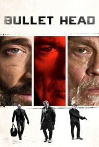 Bullet Head (Unchained) (2017)