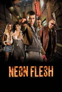 Neon Flesh (2010)