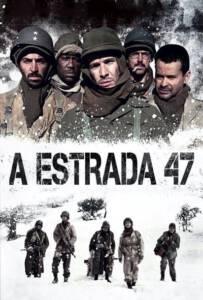 Road 47 (The Lost Patrol) (A Estrada 47) (2013) ฝ่าวิกฤตสมรภูมินรก 47