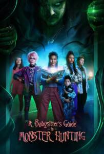 A Babysitters Guide to Monster Hunting 2020 คู่มือล่าปีศาจฉบับพี่เลี้ยง