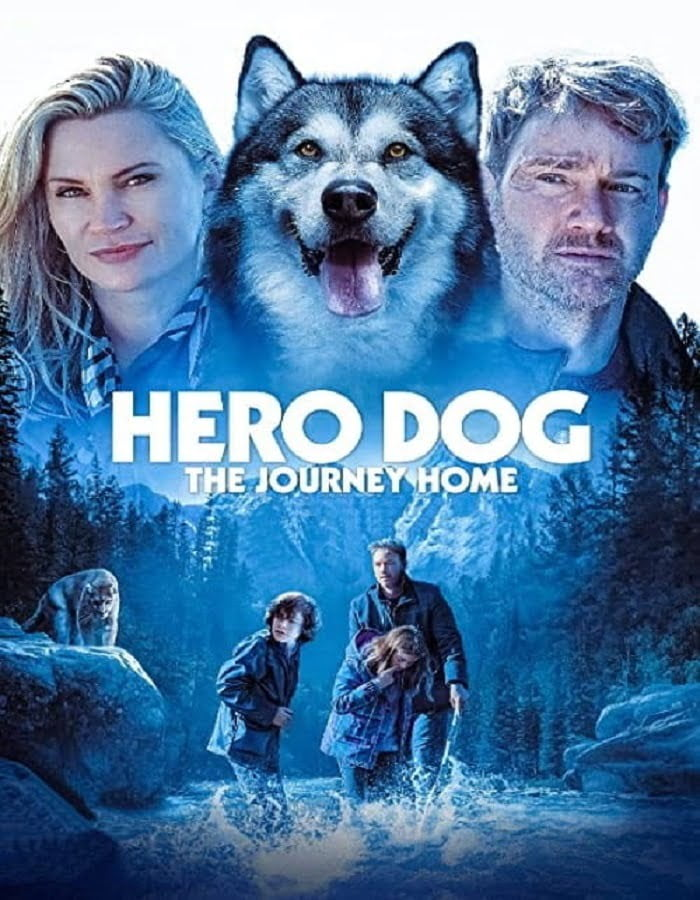 Against the Wild The Journey Home Hero Dog The Journey Home 2021