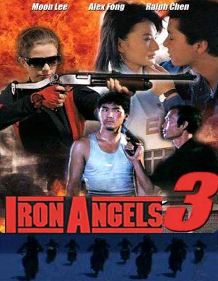 Angel III Iron Angels 3 Tin si hang dung III Moh lui mut yat 1989 เชือด เชือดนิ่มนิ่ม 3
