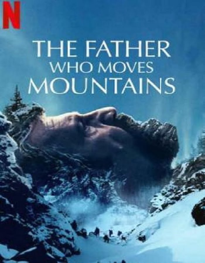 The Father Who Moves Mountains 2021 ภูเขามิอาจกั้น