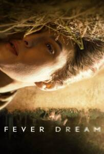 Fever Dream (2021) ฟีเวอร์ ดรีม