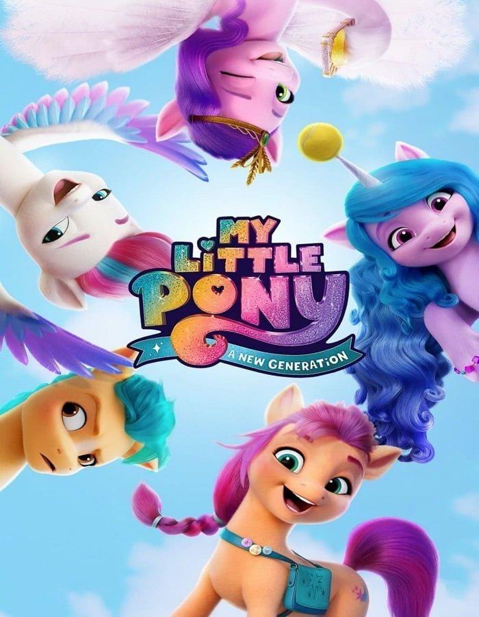 My Little Pony A New Generation 2021 มายลิตเติ้ลโพนี่ เจนใหม่ไฟแรง