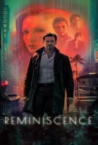 Reminiscence (2021) เรมินิสเซนซ์ ล้วงอดีตรำลึกเวลา
